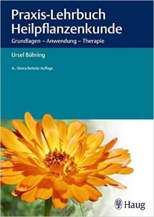 Praxis-Lehrbuch Heilpflanzenkunde - Ursel Bühring