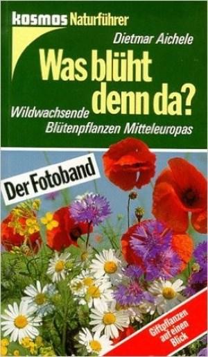 Was blüht denn da - Dietmar Aichele