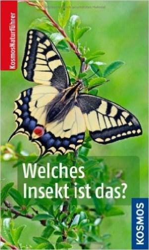 Welches Insekt ist das - Heiko Bellmann