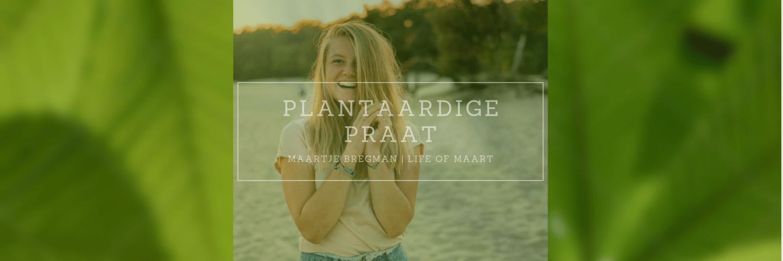 Plantaardige Praat met Maartje Bregman