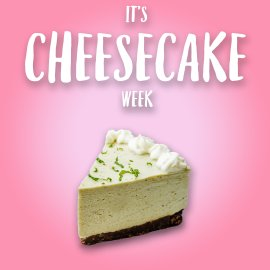cheesecake week