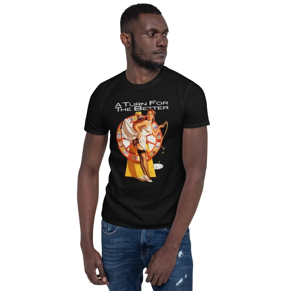 A Turn for the better Vintage pin-up unisex t-shirt