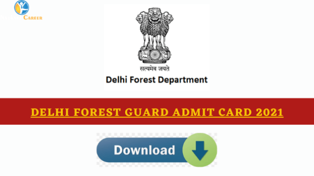 Delhi Forest Guard Admit Card 2021