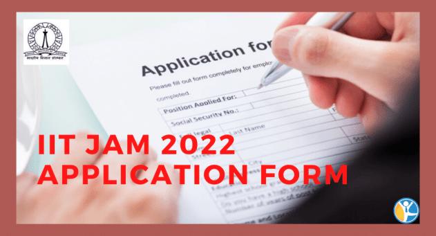 iit jam 2022 application form