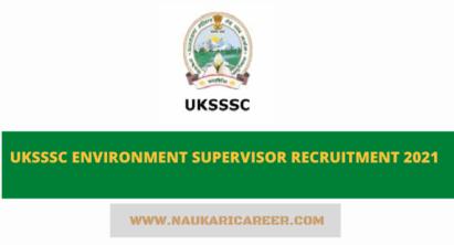 UKSSSC Environment Supervisor Recruitment 2021 Apply Online