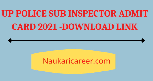 UP Police Sub Inspector Admit Card 2021