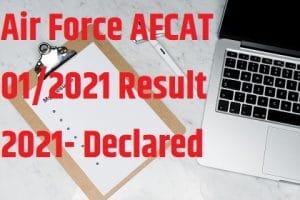 Air Force AFCAT 01/2021 Result 2021- Declared