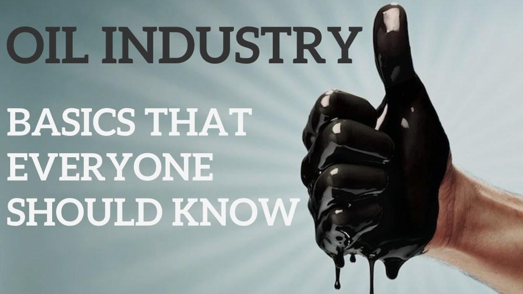 Oil Industry Basics