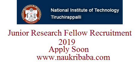 nit trichy jrf recruitment vacancy 2019 apply soon
