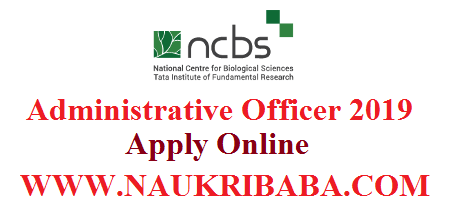 NCBS-RECRUITMENT-VACANCY-2019-APPLY-SOON aDMINISTRATIVE OFFICER