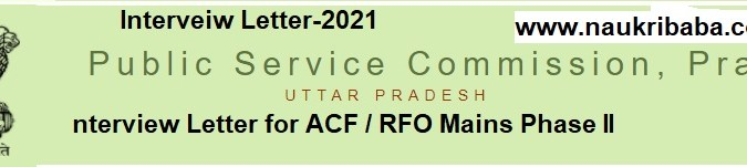 Interview Letter for ACF / RFO Mains Phase II in UPPSC-Download
