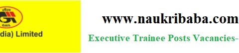 Apply for Executive Trainee Posts in GAIL- GATE-Qualified Selected, Last Date-16/03/2021.