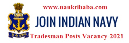 Apply Online for Tradesman Vacancy-2021 in Indian Navy, Last Date-07/03/2021.