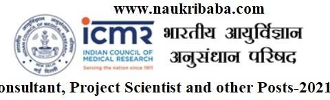 Apply Online for Consultant, Project Scientist Vacancy-2021 in ICMR, Last Date-23/04/2021.
