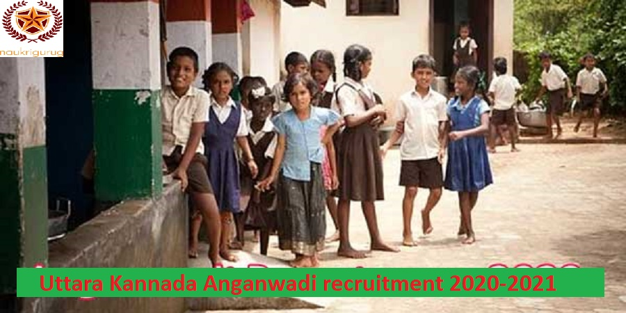 Uttara Kannada Anganwadi recruitment 2020-2021