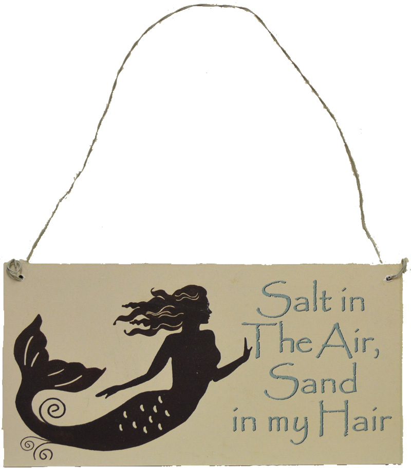"""Mermaid Thoughts Wooden Sign - Salt in The Air, Sand in my Hair 7""""L"""
