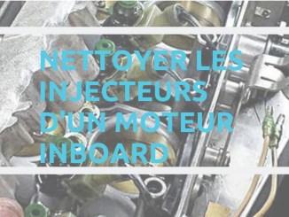 nettoyage injecteurs moteur bateau