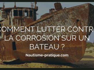 Comment lutter contre la corrosion sur un bateau