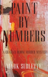 Paint By Numbers by Author Mark Sublette