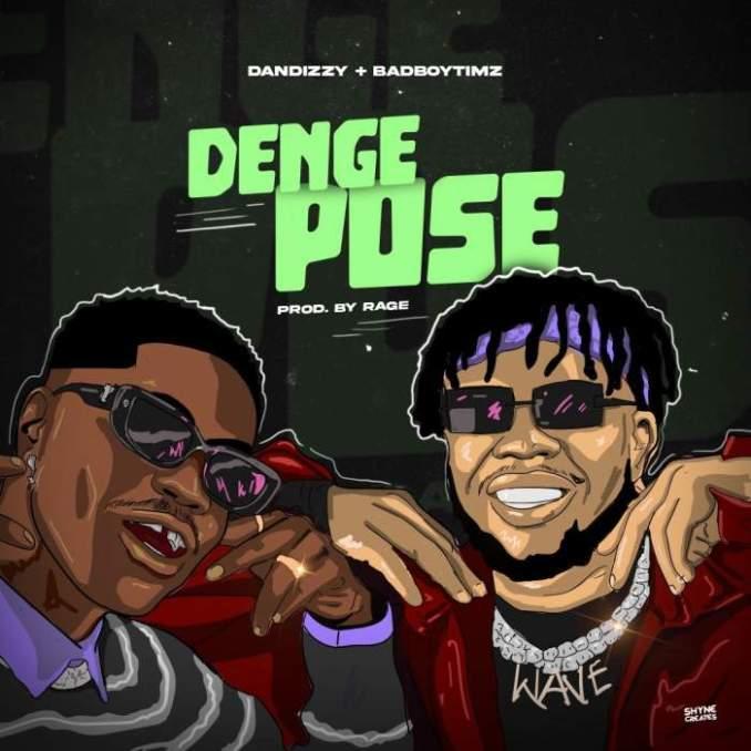 Music: Dandizzy - Denge Pose (feat. Bad Boy Timz) | Mp3 Download