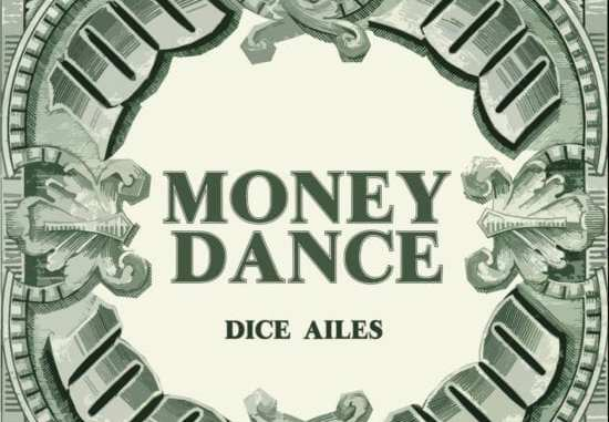 Music: Dice Ailes – Money Dance