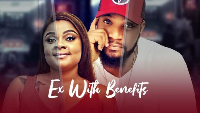 Ex With Benefits Full Nollywood Movie🔥