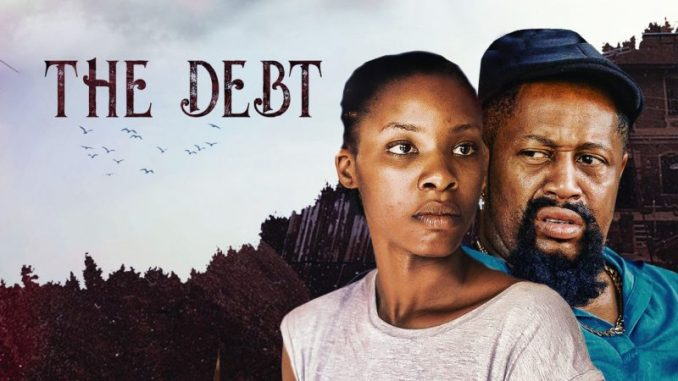 The Debt – Nollywood Movie Mp4 & 3gp Download