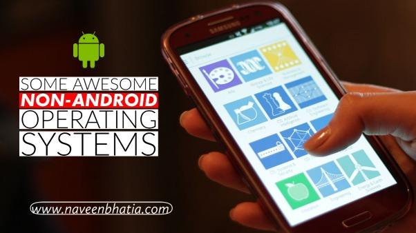 Non-Android Operating Systems for Mobile