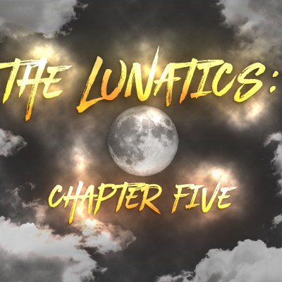 The Lunatics (Volume Two): Chapter Five