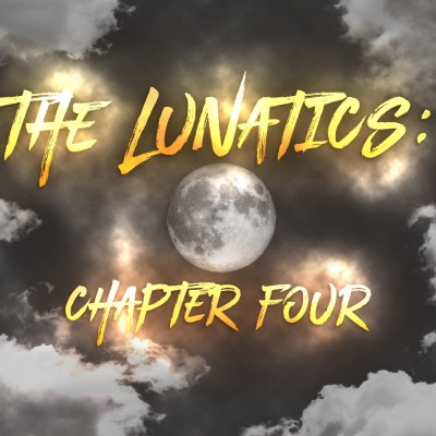 The Lunatics (Volume Two): Chapter Four