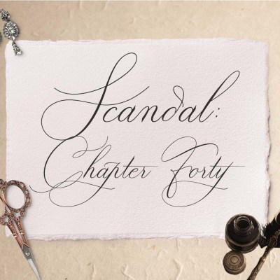 Scandal: Chapter Forty