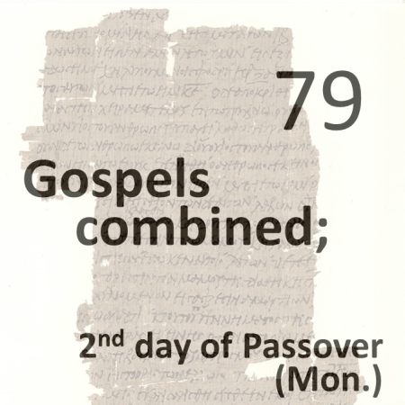 Gospels combined 79 - 2nd day of passover - mon