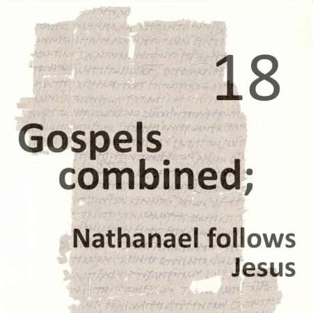 Gospels combined 18 - nathanael follows jesus