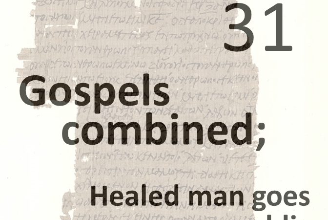 Gospels combined 31 - healed man goes public