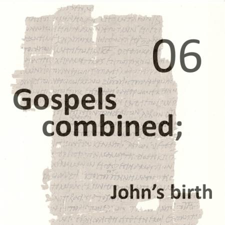 Gospels combined 6 - johns birth