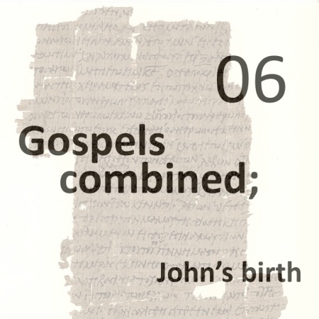 Gospels combined 6 - johns birth
