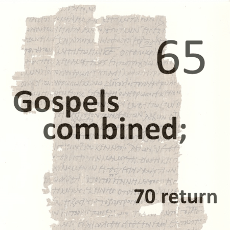 Gospels combined 65 - 70 return