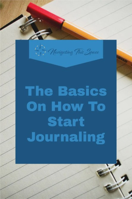 The Basics on how to start journaling