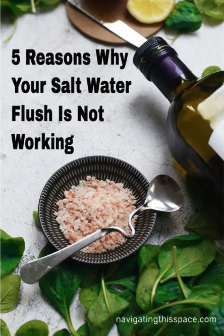 5 reasons why your salt water flush is not working