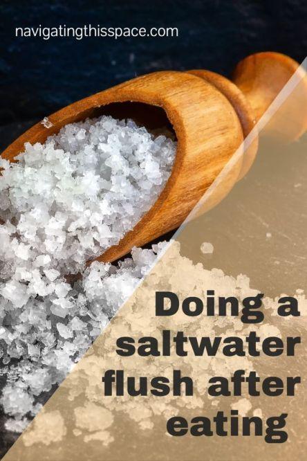 Doing a salt water flush after eating