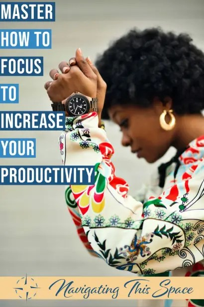 Woman learning how to focus and master it to increase her productivity