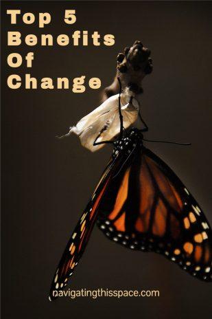 Top 5 Benefits Of Change