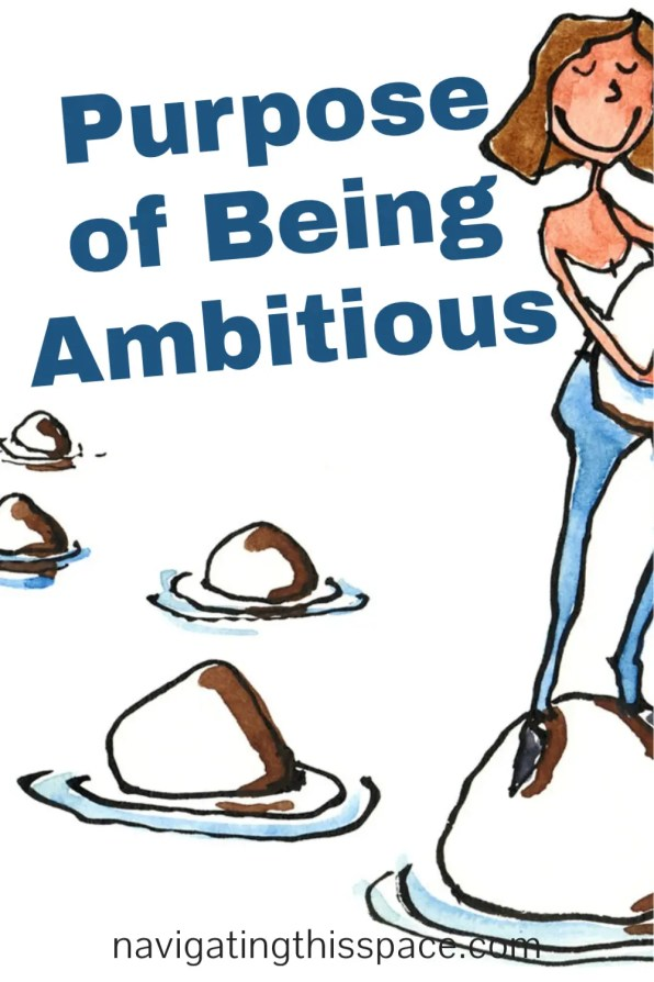 Purpose of being ambitious