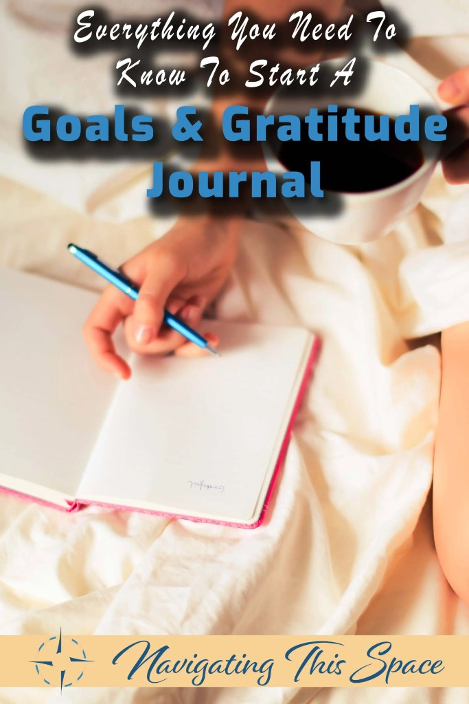 Everything you need to know to start a goals and gratitude journal