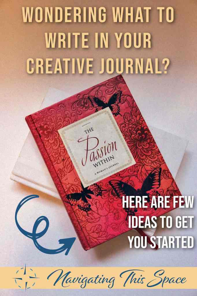 Wondering what to write in your creative journal - here are few ideas to get you started