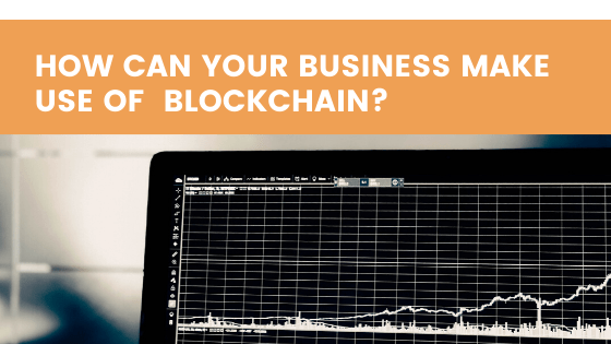 Why do we need Blockchain in our Business?