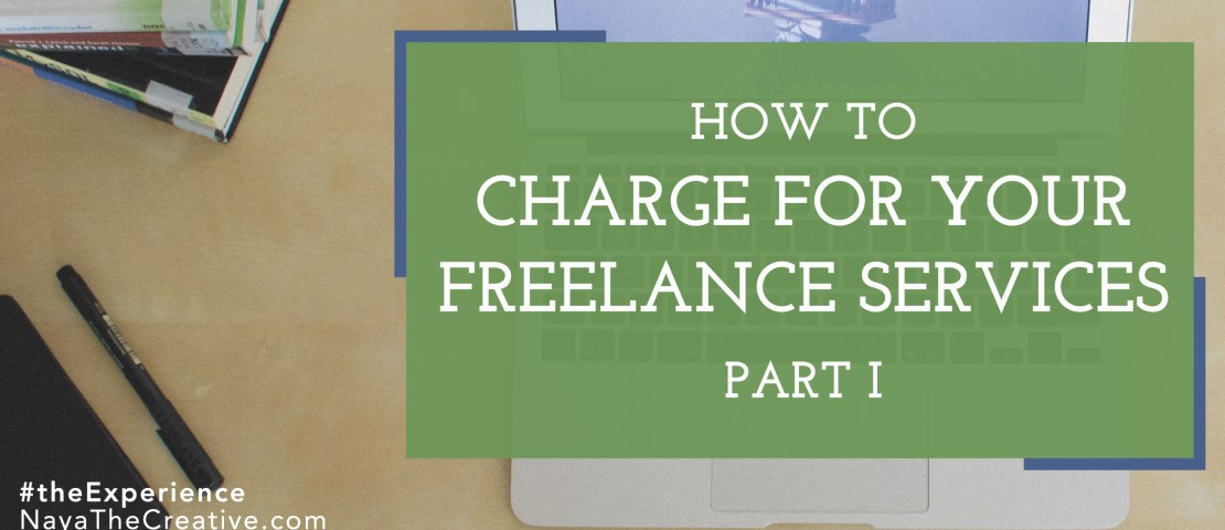 How to Charge for Your Freelance Services: Part 1