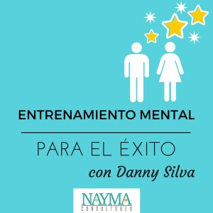Entrenamiento Mental para el Éxito Danny Silva Nayma Consultores