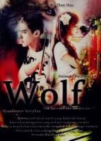 seorang wolf darah murni yang diusir dari hutan karena kelancangannya yang melukai saudaranya sendiri. Maka ia pergi ke kota dan mencoba menjalani hidup sebagai manusia, dan jatuh cinta pada gadis yang teramat biasa bernama Wu zhen han.