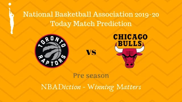 raptors vs bulls preseason - Raptors vs Bulls NBA Today Match Prediction - 13th Oct 2019